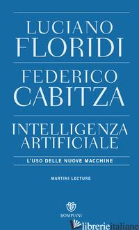 INTELLIGENZA ARTIFICIALE. L'USO DELLE NUOVE MACCHINE (L') - FLORIDI LUCIANO; CABITZA FEDERICO