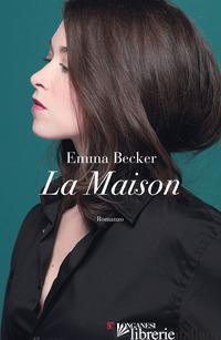 MAISON. EDIZ. ITALIANA (LA) - BECKER EMMA