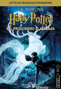 HARRY POTTER E IL PRIGIONIERO DI AZKABAN. AUDIOLIBRO. CD AUDIO FORMATO MP3. VOL. - ROWLING J. K.; BARTEZZAGHI S. (CUR.)