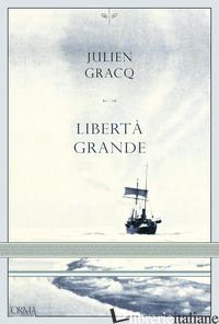 LIBERTA' GRANDE - GRACQ JULIEN