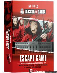 CASA DI CARTA. ESCAPE GAME (LA) -