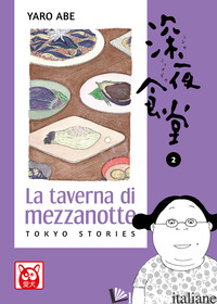 TAVERNA DI MEZZANOTTE. TOKYO STORIES (LA). VOL. 2 - ABE YARO