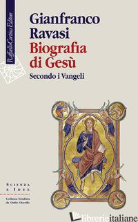 BIOGRAFIA DI GESU'. SECONDO I VANGELI - RAVASI GIANFRANCO