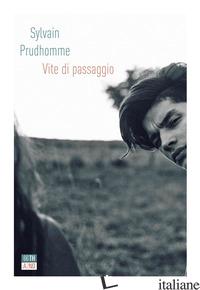 VITE DI PASSAGGIO - PRUDHOMME SYLVAIN