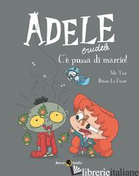 ADELE CRUDELE. VOL. 12: C'E' PUZZA DI MARCIO! - LE FEYER DIANE; MR TAN