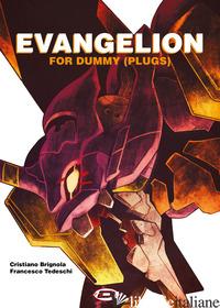 EVANGELION FOR DUMMY (PLUGS) - TEDESCHI FRANCESCO; BRIGNOLA CRISTIANO