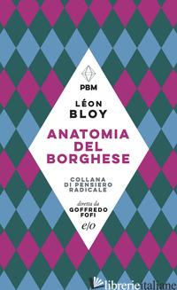 ANATOMIA DEL BORGHESE - BLOY LEON