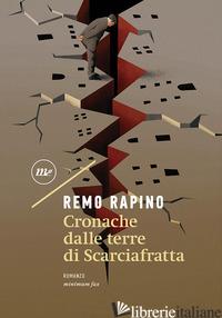 CRONACHE DALLE TERRE DI SCARCIAFRATTA - RAPINO REMO