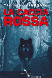 CACCIA ROSSA (LA) - CALDONAZZI MICHELE