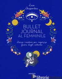 BULLET JOURNAL AL FEMMINILE. DIARIO CREATIVO PER RAGAZZE FUORI DAGLI SCHEMI - DESPORTES LISE