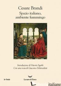 SPAZIO ITALIANO, AMBIENTE FIAMMINGO - BRANDI CESARE