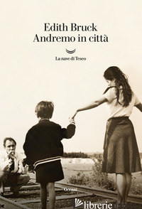ANDREMO IN CITTA' - BRUCK EDITH