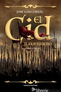 CID. IL GUERRIERO (EL) - CORRAL JOSE' LUIS