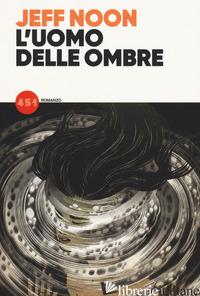 UOMO DELLE OMBRE (L') - NOON JEFF