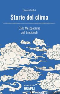 STORIE DEL CLIMA. DALLA MESOPOTAMIA AGLI ESOPIANETI - LENTINI GIANLUCA