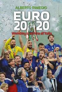 EURO 2020. WMBLEY SI INCHINA ALL'ITALIA - RIMEDIO ALBERTO