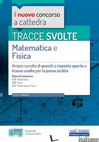 TRACCE SVOLTE DI MATEMATICA E FISICA. CON ESPANSIONE ONLINE - PANZICA MASSIMO