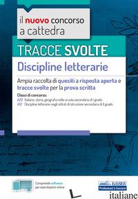 TRACCE SVOLTE. DISCIPLINE LETTERARIE. AMPIA RACCOLTA DI QUESITI A RISPOSTA APERT - CARBONARO G. (CUR.); DI GENNARO R. (CUR.); FOLITI C. (CUR.)