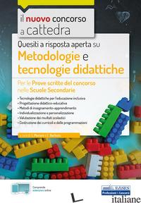QUESITI A RISPOSTA APERTA SU METODOLOGIE E TECNOLOGIE DIDATTICHE. PER LE PROVE S - MARIANI G. (CUR.); BARBUTO E. (CUR.)