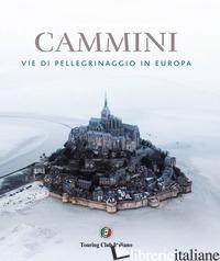 CAMMINI. VIE DI PELLEGRINAGGIO IN EUROPA - BRABBS DERRY