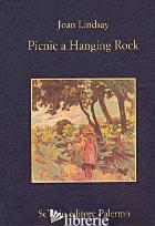 PICNIC A HANGING ROCK - LINDSAY JOAN