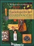 ENCICLOPEDIA DEL GIARDINAGGIO. GUIDA COMPLETA ALLE TECNICHE DEL GIARDINAGGIO. ED - ROYAL HORTICULTURAL SOCIETY (CUR.)