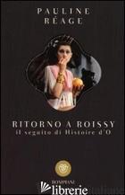 RITORNO A ROISSY - REAGE PAULINE