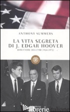 VITA SEGRETA DI J. EDGAR HOOVER (LA) - SUMMERS ANTHONY