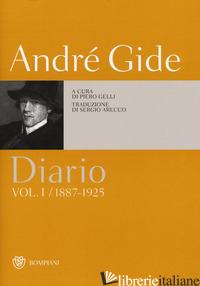 DIARIO. VOL. 1: (1887-1925) - GIDE ANDRE'; GELLI P. (CUR.)