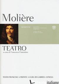 TEATRO. TESTO FRANCESE A FRONTE - MOLIERE; FIORENTINO F. (CUR.)