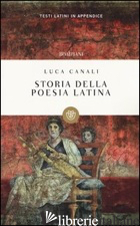 STORIA DELLA POESIA LATINA - CANALI LUCA