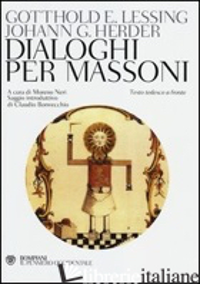 DIALOGHI PER MASSONI. TESTO TEDESCO A FRONTE - LESSING GOTTHOLD EPHRAIM; HERDER J. GOTTFRIED; NERI M. (CUR.)