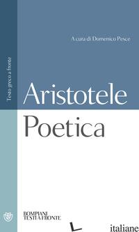 POETICA - ARISTOTELE; PESCE D. (CUR.); GIRGENTI G. (CUR.)