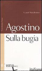 SULLA BUGIA. TESTO LATINO A FRONTE - AGOSTINO (SANT'); BETTETINI M. (CUR.)