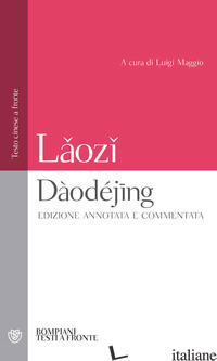 DAODEJING. TESTO CINESE A FRONTE - LAO TZU; MAGGIO L. (CUR.)