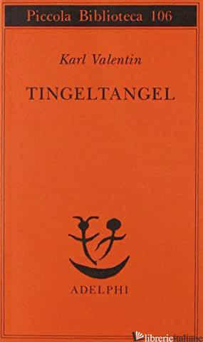 TINGELTANGEL - VALENTIN KARL; FAZIO M. (CUR.)