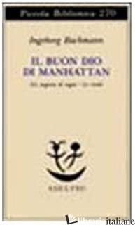 BUON DIO DI MANHATTAN-UN NEGOZIO DI SOGNI-LE CICALE (IL) - BACHMANN INGEBORG