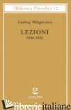 LEZIONI 1930-1932. DAGLI APPUNTI DI JOHN KING E DESMOND LEE - WITTGENSTEIN LUDWIG; LEE D. (CUR.); GARGANI A. G. (CUR.)