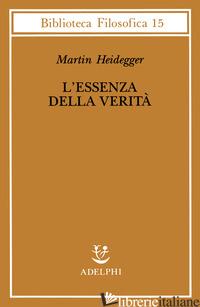 ESSENZA DELLA VERITA'. SUL MITO DELLA CAVERNA E SUL «TEETETO» DI PLATONE (L') - HEIDEGGER MARTIN; VOLPI F. (CUR.); MORCHEN H. (CUR.)