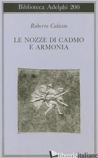 NOZZE DI CADMO E ARMONIA (LE) - CALASSO ROBERTO