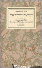 OPERE. VOL. 4/1: SAGGI DI LETTERATURA FRANCESE. IL PENSIERO DI ALAIN - LA SALUTE - SOLMI SERGIO; PACCHIANO G. (CUR.)