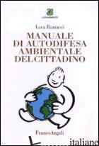 MANUALE DI AUTODIFESA AMBIENTALE DEL CITTADINO - RAMACCI LUCA