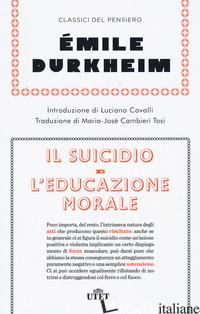 SUICIDIO-L'EDUCAZIONE MORALE. NUOVA EDIZ. (IL) - DURKHEIM EMILE