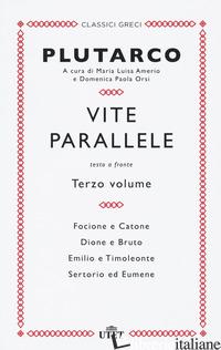 VITE PARALLELE. TESTO GRECO A FRONTE. NUOVA EDIZ.. VOL. 3 - PLUTARCO; AMERIO M. L. (CUR.); ORSI D. P. (CUR.)