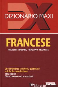 DIZIONARIO MAXI. FRANCESE. FRANCESE-ITALIANO, ITALIANO-FRANCESE. NUOVA EDIZ. -