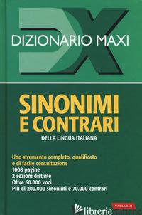 DIZIONARIO MAXI. SINONIMI E CONTRARI DELLA LINGUA ITALIANA. NUOVA EDIZ. -