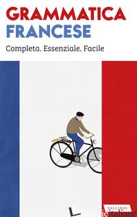 GRAMMATICA FRANCESE - CAZZINI TARTAGLINO ANNA; GFELLER VERONIQUE