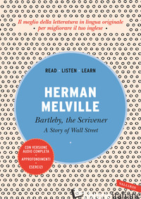 BARTLEBY, THE SCRIVENER: A STORY OF WALL STREET - MELVILLE HERMAN