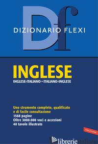 DIZIONARIO FLEXI. INGLESE-ITALIANO, ITALIANO-INGLESE - AA.VV.
