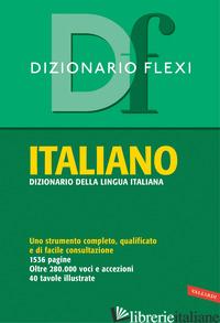 DIZIONARIO FLEXI. ITALIANO - AA.VV.